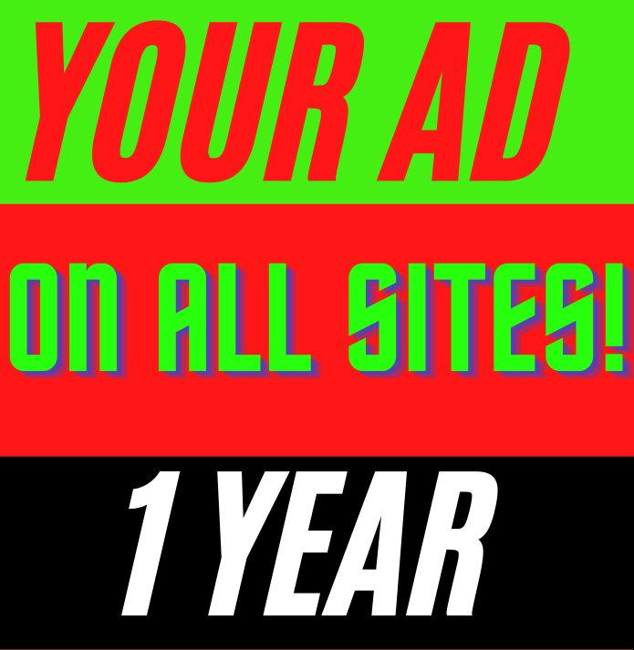 Your Ad in Rotation on All Pages of All Our Sites For 1 Year